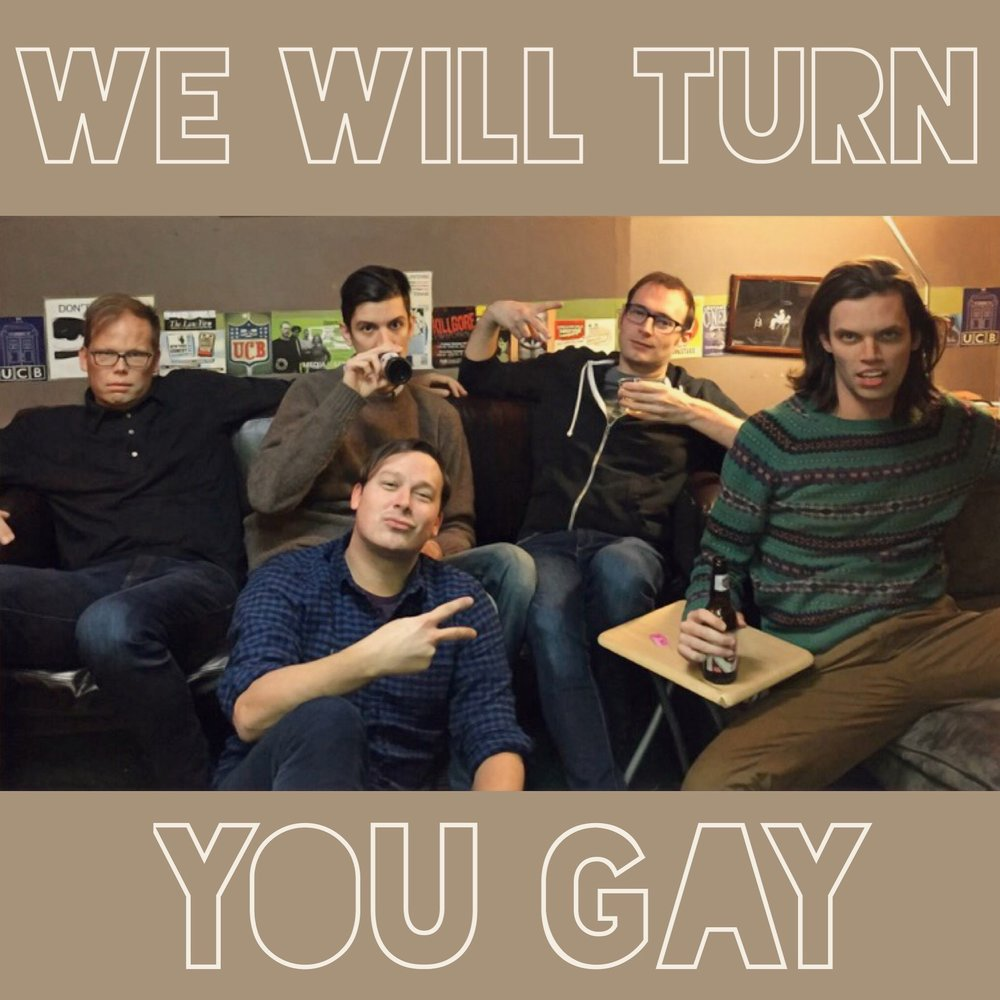We Will Turn You Gay poster.JPG