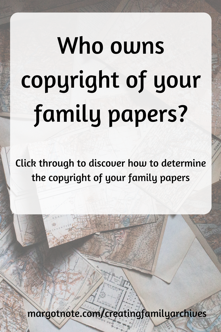 Who Owns Copyright of Your Family Papers?