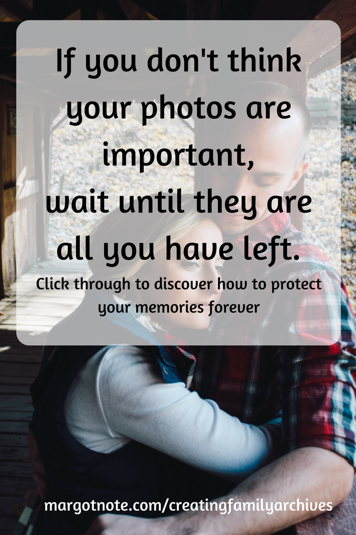 Learn How to Protect Your Memories Forever
