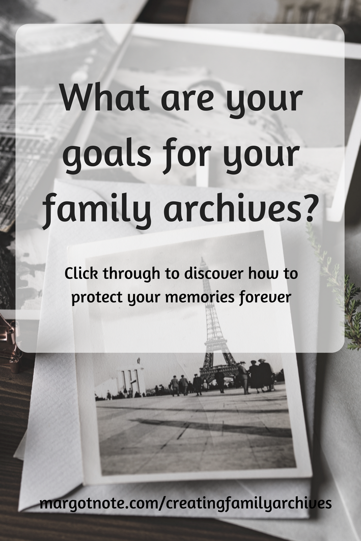 What are your goals for your family archives?
