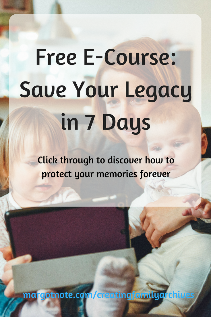 Free E-Course: Save Your Legacy in 7 Days