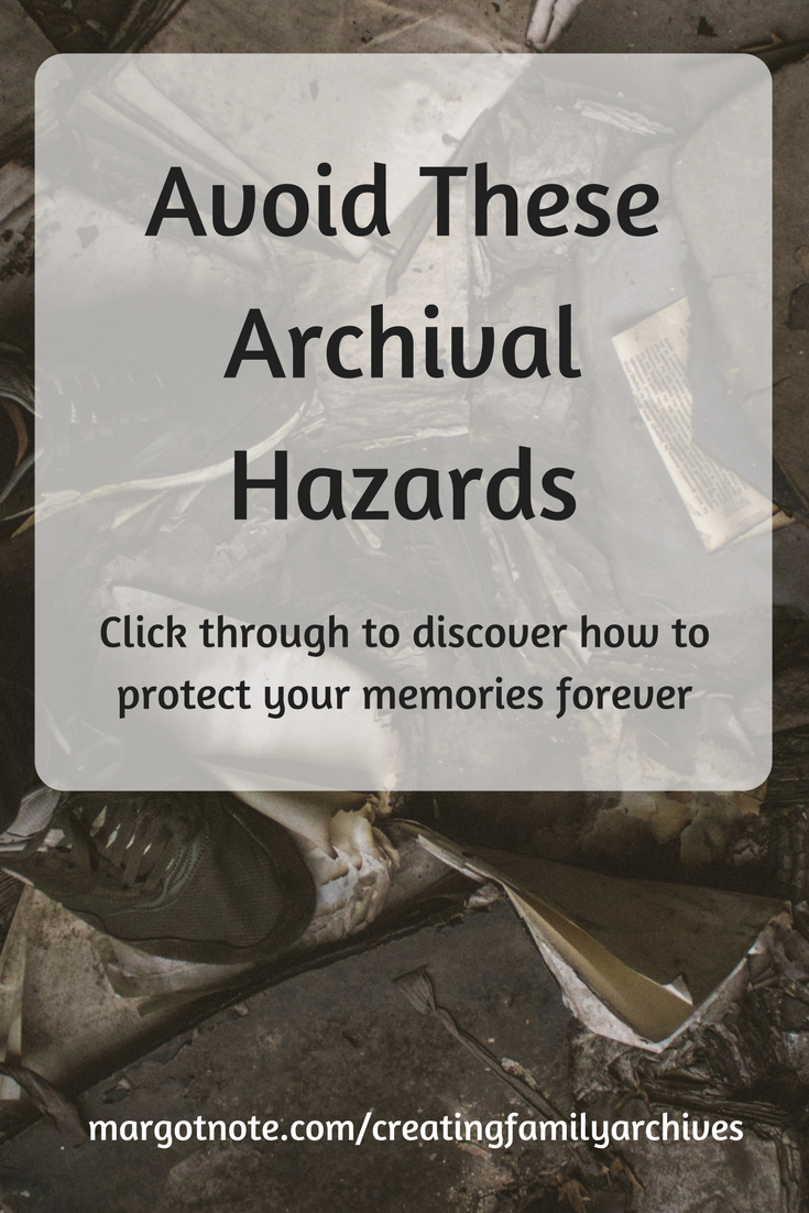 Avoid These Archival Hazards