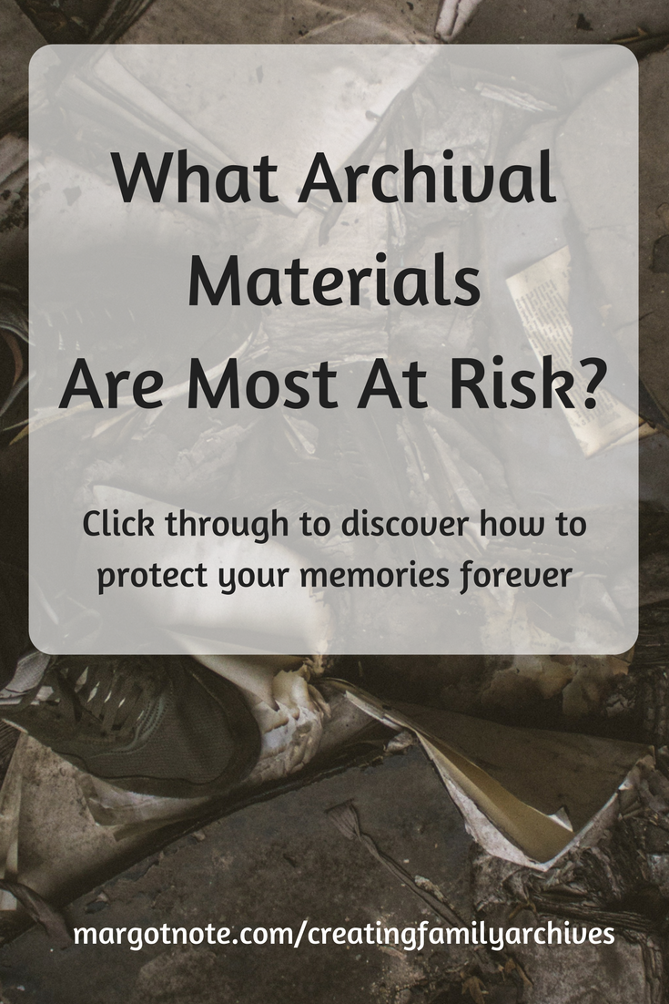 What Archival Materials Are Most At Risk?