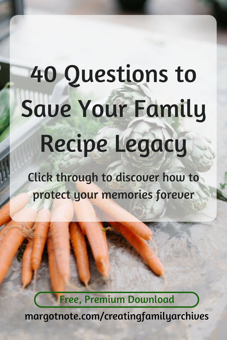 40 Questions to Save Your Family Recipe Legacy