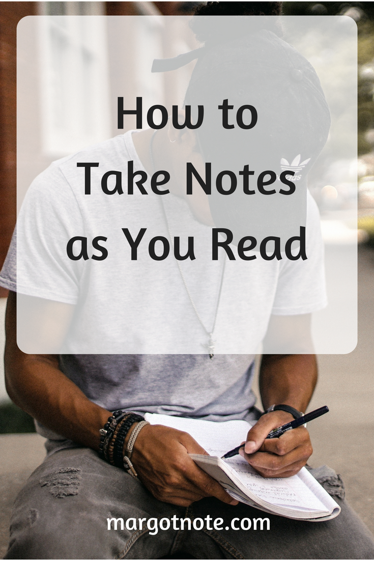 How to Take Notes as You Read