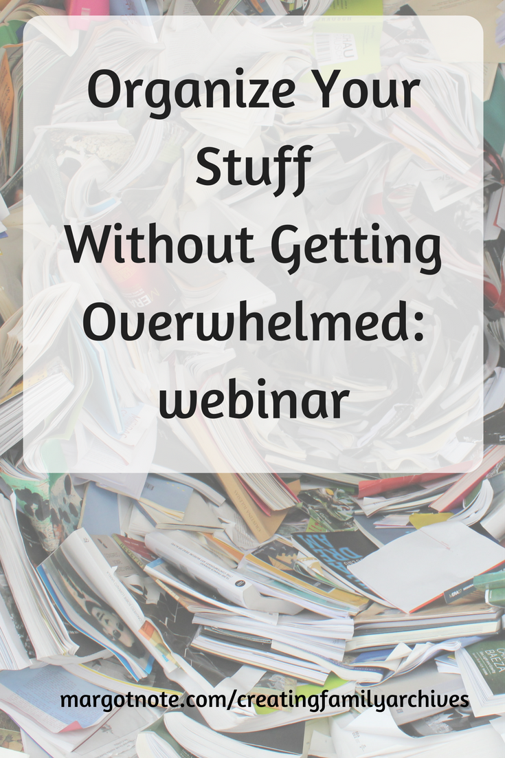 Organize Your Stuff Without Getting Overwhelmed: webinar