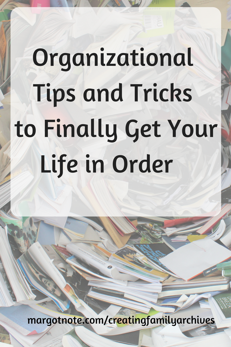 Organizational Tips and Tricks to Finally Get Your Life In Order
