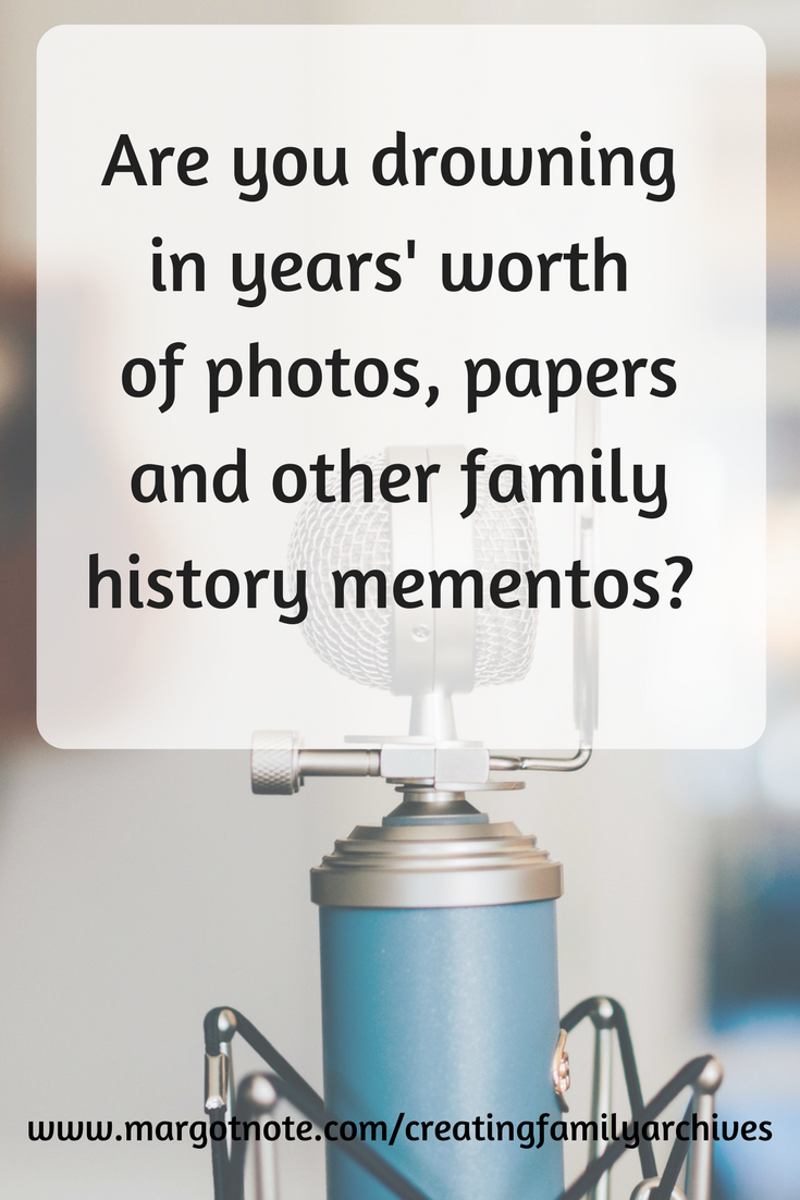 Are you drowning in years' worth of photos, papers and other family history mementos?