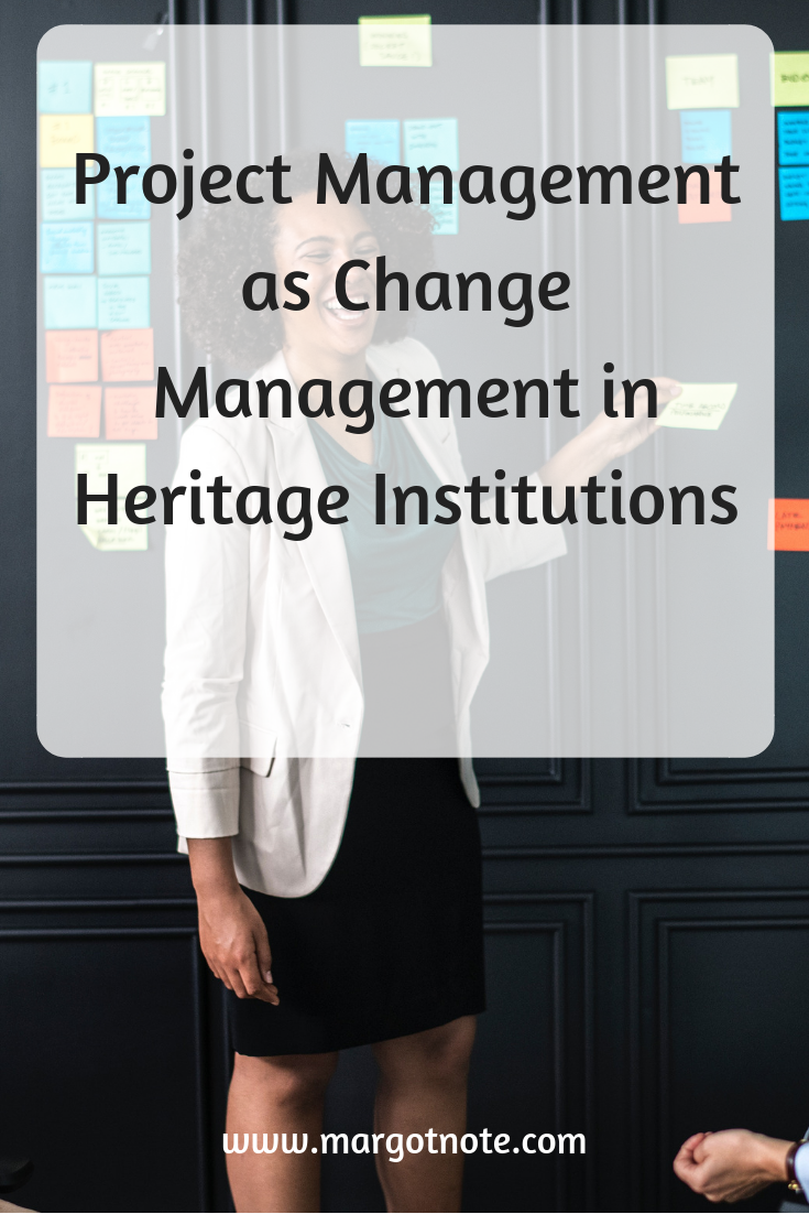 Project Management as Change Management in Heritage Institutions