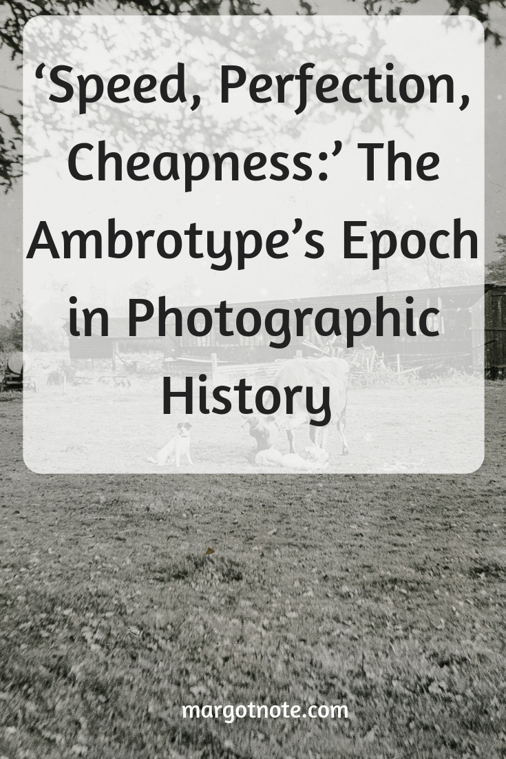 'Speed, Perfection, Cheapness:' The Ambrotype's Epoch in Photographic History