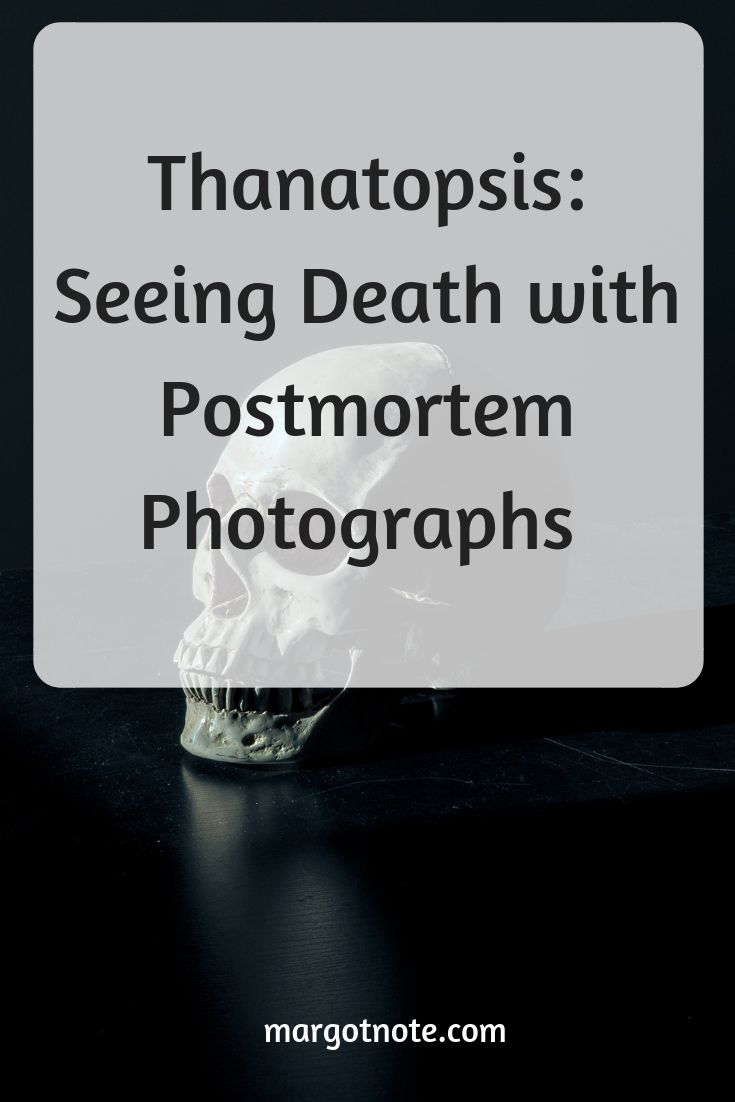 Thanatopsis: Seeing Death with Postmortem Photographs