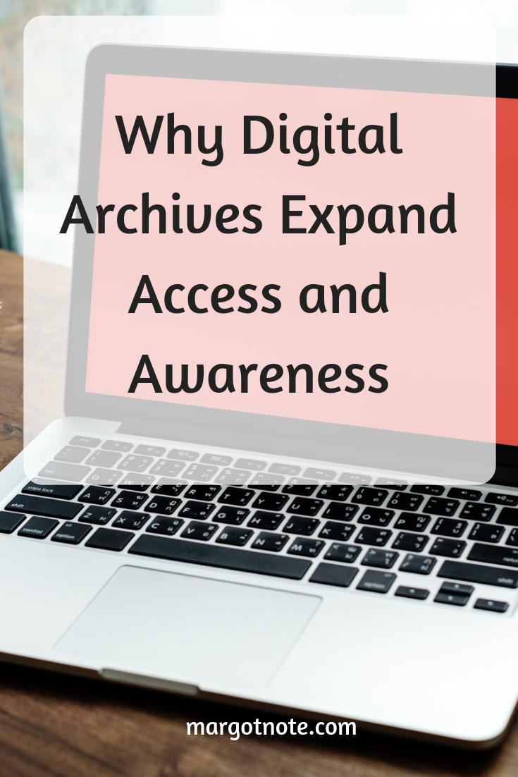 Why Digital Archives Expand Access and Awareness