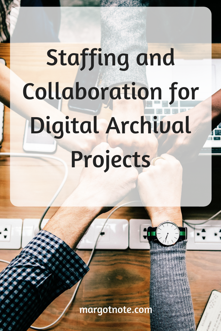 Staffing and Collaboration for Digital Archival Projects