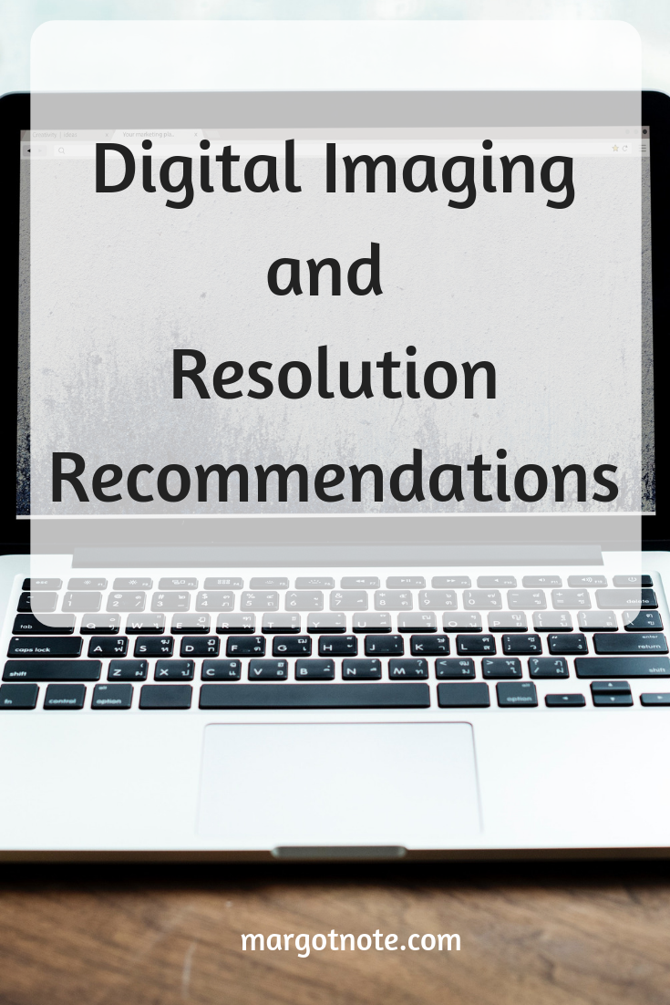 Digital Imaging and Resolution Recommendations