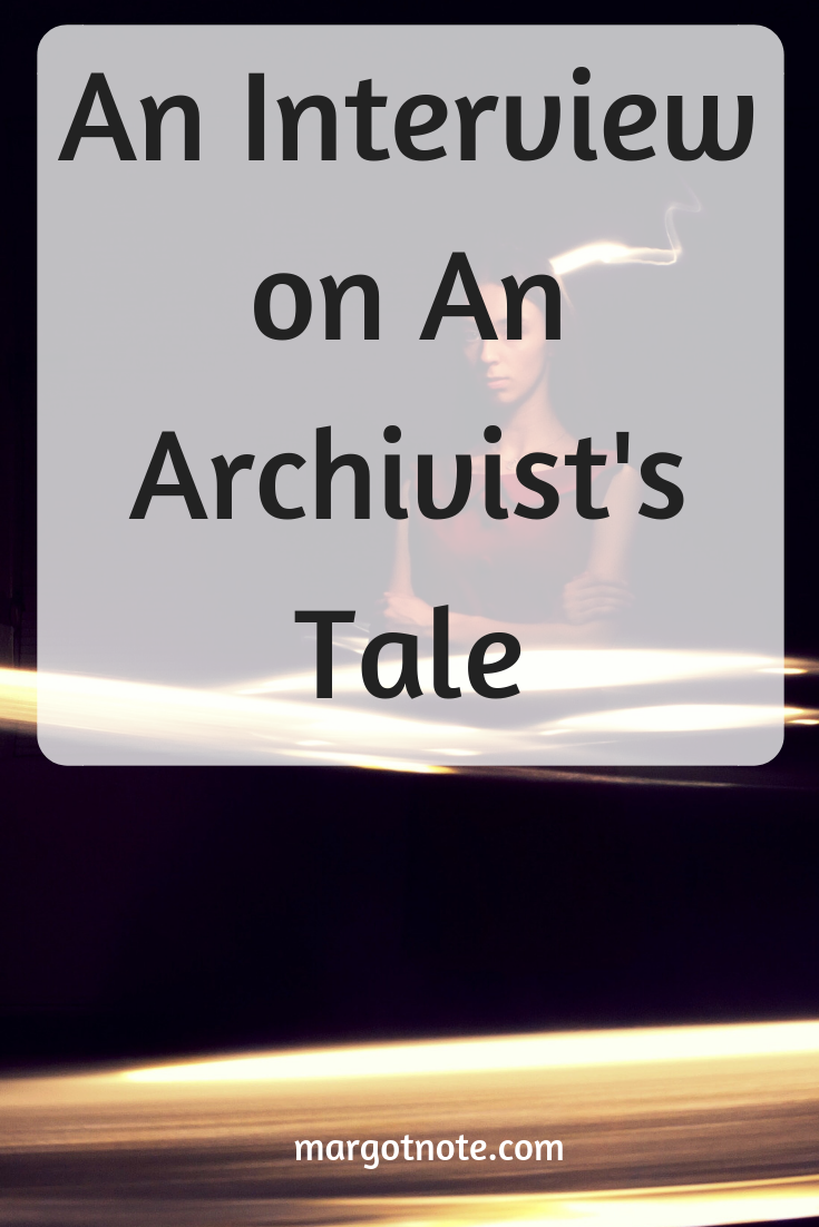 An Interview on An Archivist's Tale