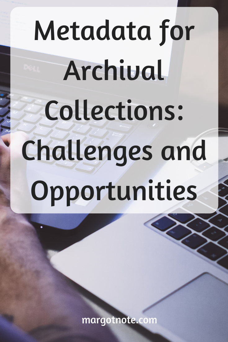 Metadata for Archival Collections: Challenges and Opportunities