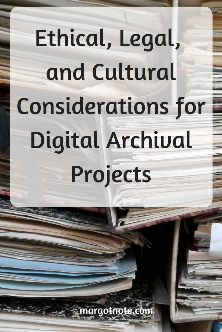 Ethical, Legal, and Cultural Considerations for Digital Archival Projects