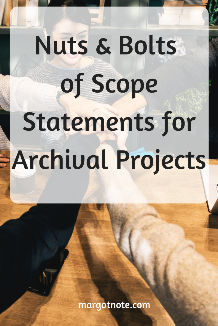 Nuts & Bolts of Scope Statements for Archival Projects