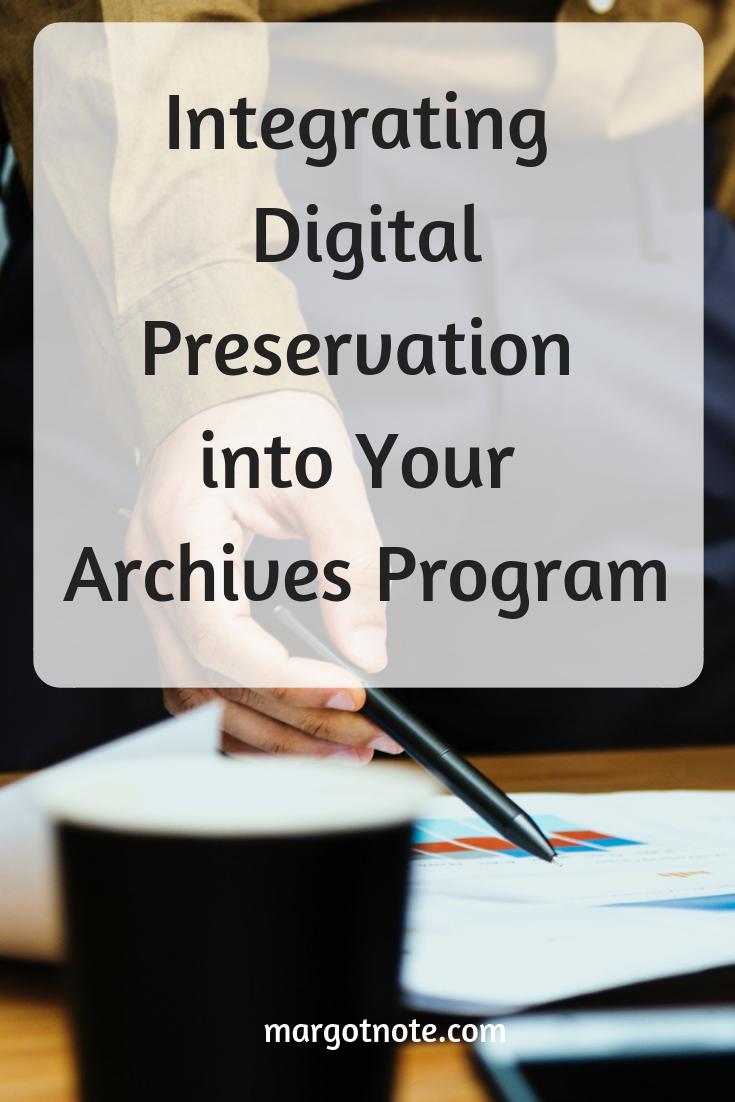 Integrating Digital Preservation into Your Archives Program