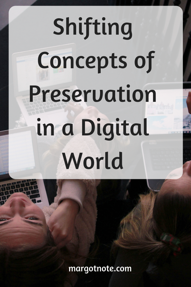 Shifting Concepts of Preservation in a Digital World