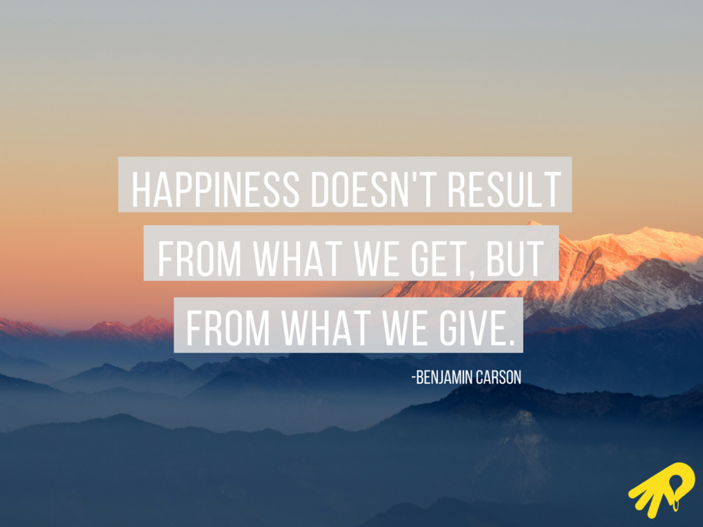 Happiness doesn't result from what we get, butfrom what we give..png