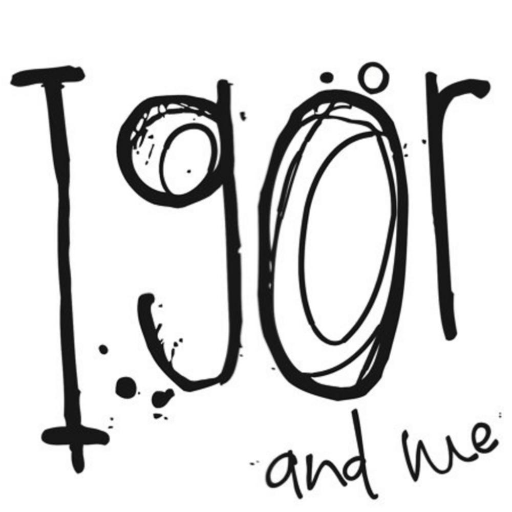 IGOR and me
