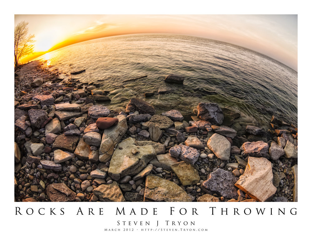 Rocks Are Made For Throwing