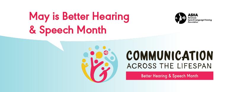 Better Hearing & Speech Month 2018 #BHSM2019