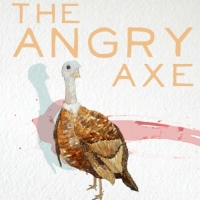 The Angry Axe by Kristina Blanchflower. Released September 28, 2015