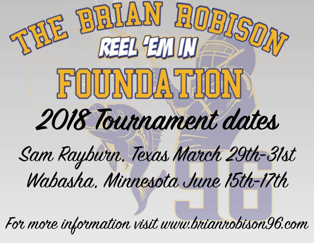 Details coming soon!!    If you would like to donate a item or sponsor the 2018 Reel 'Em In Foundation tournaments contacts us at  brianrobison96@aol.com