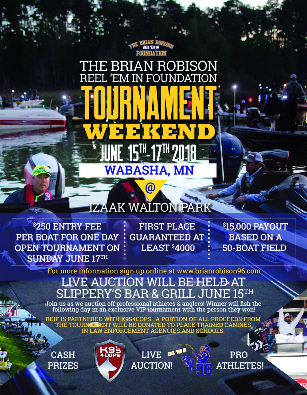 "2018 REEL 'EM IN OPEN TOURNAMENT    OFFICIAL  RULES   Interpretation of these rules will be left exclusively to the Tournament Director. In the event of a rule violation, the Tournament Director may impose such sanctions, as he deems appropriate, including, without limitation, disqualifications, forfeiture of prizes and prohibition from participation in subsequent tournaments. Decisions of the Tournament Director are final in all matters and are not subject to appeal, and are not reviewable by any court of law. The Reel 'Em In Foundation reserves the right to make needed changes to these rules in order to ensure the safety, welfare of the anglers, and/or the public and preserve the integrity of the Reel 'Em In Foundation. Any rule changes will immediately supersede all previously published copies of rules. It is your responsibility to read and understand the rules and how you are affected by not complying with the following rules. Every Angler will be required to sign an affidavit that he/she has read, understands and accepts all rules.    1. Participation and Eligibility:  Participation is open. Any person entering the event under the age of 18 years must be paired with a partner 18 years of age or older and also have the signature of their parent or legal guardian in the provided space on the official entry form. The Reel 'Em In Foundation reserves the right to refuse participation in any and all events to any individual or team at the discretion of the Tournament Director.   a. Guides that have guided on the tournament water within 30 days immediately preceding the event being entered are not eligible to compete.   2.  Federal, State and Local Laws:  All contestants must have a valid fishing license and are required to obey all federal, state and local laws and regulations.  3.  Teams : All Reel 'Em In Foundation tournaments are team events, but anglers may fish as individuals if they choose to do so.  4.  Pre Tournament Practice : All events have an off-limits period, which consists of the night prior to the tournament. No Contestant may be on designated tournament waters for any reason during the official off-limits period (this includes ""walking"" the shoreline, marinas, boat docks, etc. for the purpose of locating or catching fish). Tournament waters are also off-limits for the purpose of locating or catching fish following registration from 8:00 pm Friday evening until 1 hour before tournament start time .  5.  Registration : Anglers can enter online at www.brianrobison96.com, mail a completed entry form along with entry fee to P.O. Box 1050 Pinehurst, TX 77362 or may register in person at the onsite registration(go to website for Registration times).  6.  Insurance : A minimum of $100,000 liability insurance is recommended of all contestants utilizing their boats in any Reel 'Em In Foundation tournament.     7.  Safety : Safe boating must be observed at all times. Each Contestant is required to wear a fastened (fully zipped and/or all clips fastened), U.S. Coast Guard approved, personal flotation device anytime the combustion engine is in operation from launch until weigh-in. All boats must be equipped with an emergency ignition shut-off device, which must be securely attached to the driver's body any time the combustion engine is in operation. The driver must be seated in the driver's seat anytime the combustion engine is engaged in gear. Tournament days may be shortened or canceled due to unsafe weather or any conditions that would endanger the safety of the competitors at the Tournament Director's sole and absolute discretion. Competitors are allowed to leave the boat and seek shelter in bad weather, at which time no fishing may occur.  8.  Permitted Fishing Methods:  Only artificial lures may be used with the exception of pork trailers and biodegradable soft baits. Only one fishing rod per angler may be used at any one time. Additional rods may be in the boat and ready for use; however, each cast and retrieve must be completed before another cast is attempted or rod is used. Trolling as a method of fishing is prohibited. Switching or sharing fish with other teams or individuals is a violation of these rules and will result in immediate disqualification. All Bass must be caught alive, in a conventional, sporting manner. When sight fishing for Bass, all fish must be hooked inside the mouth to be counted as a legal fish (this will be a polygraph question). All angling must be conducted from the boat. At no time may a Contestant leave the boat to land a fish, or to make the boat more accessible to fishing waters.   9.  Sportsmanship and Conduct : All contestants are required to follow high standards of sportsmanship, courtesy, safety and conservation. Any infraction of these fundamental sporting principles may be deemed cause for disqualification. Maximum courtesy must be practiced at all times, especially with regard to boating and angling in the vicinity of non-competitors who may be on tournament waters. Any act of a competitor, which reflects unfavorably upon the Reel 'Em In Foundation's effort to promote fisheries conservation, clean waters, and courtesy, shall be reason for disqualification. Other examples of conduct not complying with these standards include, but are not limited to, the following:  Consumption and/or possession of alcoholic beverages or any mind-altering substance during tournament hours extending through the weigh-in procedure;   Any previous conviction, charge, arrest, or investigation for a felony, a crime involving moral turpitude, or a crime related to, arising out of, or involving any fishing tournament or event, except with full, prior written disclosure to the Tournament Director under oath and by affidavit of all facts and circumstances surrounding such conviction, charge, arrest, or investigation at least ten (10) days before the event being entered, and thereafter subject to the Tournament Director's sole and absolute discretion that such conviction, charge, arrest, or investigation does not result in the Contestant's honesty, integrity, character or qualifications to enter the event being unreasonably questionable.   Actions or words which reflect unfavorably upon efforts to promote safety, sportsmanship, and fair competition;   Disqualification from the Reel 'Em In Foundation Tournament or other fishing organizations that resulted from rule violations that result in a Contestant's honesty, integrity, character, and qualifications for entry into a Reel 'Em In Foundation event being questionable in the Tournament Director's sole and absolute discretion.   Upon review of the circumstances by Reel 'Em In Foundation and the Tournament Director, the Tournament Director shall have the right to refuse any application, or to deny a confirmed application, by returning the entry fee of a previously accepted application, or disqualifying a Contestant. Reel 'Em In Foundation reserves the right to place an official observer in a Contestant's boat at any time during competition hours.   10.  Assistance:  During the hours of competition, Contestants may not receive fishing information from non-competitors or follow a non competitor's boat or participate in the placing of markers by non competitors or participate in the practice of ""hole sitting"" by anyone. The use of mobile communication devices such as cellular telephones, marine radios, walkie-talkies, CBs, pagers or any electronic device to obtain and use fishing information from anyone during tournament hours is strictly prohibited. In the event of an emergency situation, competitors should call 911 first and then notify the Tournament Director.   11.  Boat and Horsepower Regulation:  Each boat must have all required U.S. Coast Guard safety equipment. Boats must contain a properly aerated live well space to maintain alive a limit catch of Bass. Maximum horsepower for all outboards used in tournament competition may not exceed the horsepower limitations as set by the U. S. Coast Guard in such vessel. Falsifying information on entry forms or altering the horsepower numbers on the motor or rating plate to conceal such limitations will be cause for disqualification from the tournament. No Contestant may have a platform, raised deck, or ladder which is higher than the gunnel of the boat. Standing on the fishing seats or outboard motor will not be allowed in Reel 'Em In Foundation events. No air or jet drive boats will be permitted during competition days.   Fuel may be carried only in factory-installed (built-in) fuel tanks. Optional remote engine fuel tanks must be factory or factory authorized dealer installed and be strapped or otherwise secured. Any additional fuel used during the tournament day must be purchased from a retail facility open to the public and pumped through a hose with a nozzle.   12.  Permitted Fishing Locations:  Contestants may fish anywhere on tournament waters accessible by boat, except areas designated as ""off limits"", ""no boats"", ""keep out"", ""restricted"" or ""no fishing"" (or similar language or markings intended to restrict public access) by state or federal officials, or within 50 yards of a competitor's boat which was first anchored. An anchored boat is a boat held in a stable position by a line attached to a weight or by a Power Pole or similar shallow water anchor with the trolling motor in the up position. The act of moving Bass from one area of the lake to another confined area of the same lake at any time, whether or not during official practice days or competition days, is not permitted.   13.  Off-Limits Areas:  Such areas established by federal, state and local laws and areas announced by the Reel 'Em In Foundation. Contestants may not fish inside the established ""off-limits"" areas. Violation of the rule will result in immediate disqualification.   14.  Trailering:  No Trailering unless otherwise noted by the Tournament Director due to weather or other conditions. In this case, Contestants may launch their boat at any ramp other than the designated home tournament location, but all Contestants must abide by take-off rules and official ""last cast"" and ""in weigh in line by"" rules.  15.  Scoring:  Will be determined by the official weight of each angler's catch during the tournament. Only Largemouth, Spotted, Red Eye or Smallmouth Bass (collectively, ""Bass"") are accepted species. The limit will be five Bass per team. Any Contestant who possesses more than the tournament limit, unless actively culling, will have their catch for that day disqualified. Culling must be done immediately. The minimum official measurement will be based on the lake limit. Bass presented for weigh-in, which fail to measure the prescribed length limit, will result in, but not limited to loss of that particular fish and a one-pound penalty to the weight of the remaining fish. Each Contestant's catch must be presented in an official weigh-in bag and verified by the signature of at least one team member. Bass will be measured with mouth closed, tail compressed and swiped to achieve overall greatest length. A measuring board will be provided at check-in and will serve as the official measuring standard for Reel 'Em In Foundation events. It is the contestant's responsibility to ensure all fish presented for weigh-in are of legal length according solely to the Reel 'Em In Foundation official measuring board.   16.  Live Fish:  Every effort must be made to keep bass alive through the use of a properly aerated live well. The use of chemical live well additives which promote the healthy return of bass to their natural habitat are recommended. A half pound (.50) penalty will be deducted for each dead Bass presented for weigh-in. Culling of dead bass is prohibited. No dead bass will be eligible for Big Bass awards or prizes.   17.  Late Penalty:  Contestants who are not at the official check-in point at the appointed time will be assessed a ONE (1) pound per minute penalty from their total weight including any weight to be counted toward a big Bass award. Any Contestant more than 15 minutes late will forfeit that day's catch.   18.  Ties : All ties for cash prizes will be split equally among the teams involved  19.  Polygraph : Polygraph exams will be administered on-site at the event. The first place team, big bass and a team randomly selected will automatically be tested. Each contestant who fishes a Reel 'Em In Foundation event also agrees to submit to a polygraph examination should it be deemed necessary at a time and location determined by the Tournament Director following the competition. Failure to pass the examination will result in disqualification.     20.  Protest and Reporting Procedure:  All protests must be submitted in writing along with a $50 cash deposit within fifteen (15) minutes of the last person who weighed-in to the tournament director or designated tournament official. The protestor also agrees that if there is a question with regards to verifying the protest charge, he or she may be subject to a polygraph exam and agree to testify in a court of law if necessary. If the Tournament Director, or polygraph, upholds the protest, the cash deposit shall be returned to the contestant submitting the protest.   Last, but not least please be courteous and have fun! You are a huge part of this great cause that will effect the lives of many! Thank You."