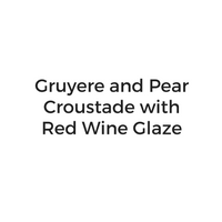 Gruyere and Pear Croustade with Red Wine Glaze.png