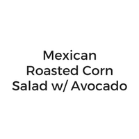 Mexican Roasted Corn Salad