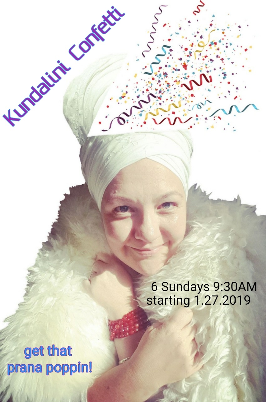Kundalini Confetti - Get that prana poppin! It's a new year and we're moving towards JOY and sharing our JOY in service and utilizing our JOY for buoyancy and wearing that JOY fabulously! … Less funks and more funk! … Keep your unique pep in your step!… Yaaassss, I like the way you show up for others. (That's hot!)Special guest teachers Sada Nam, Shakeesha Semone, and Mahadevi!
