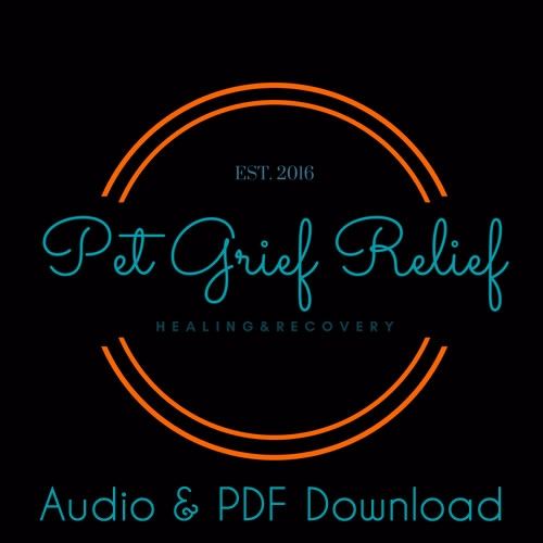 Pet Grief Relief Audio and PDF Download Program