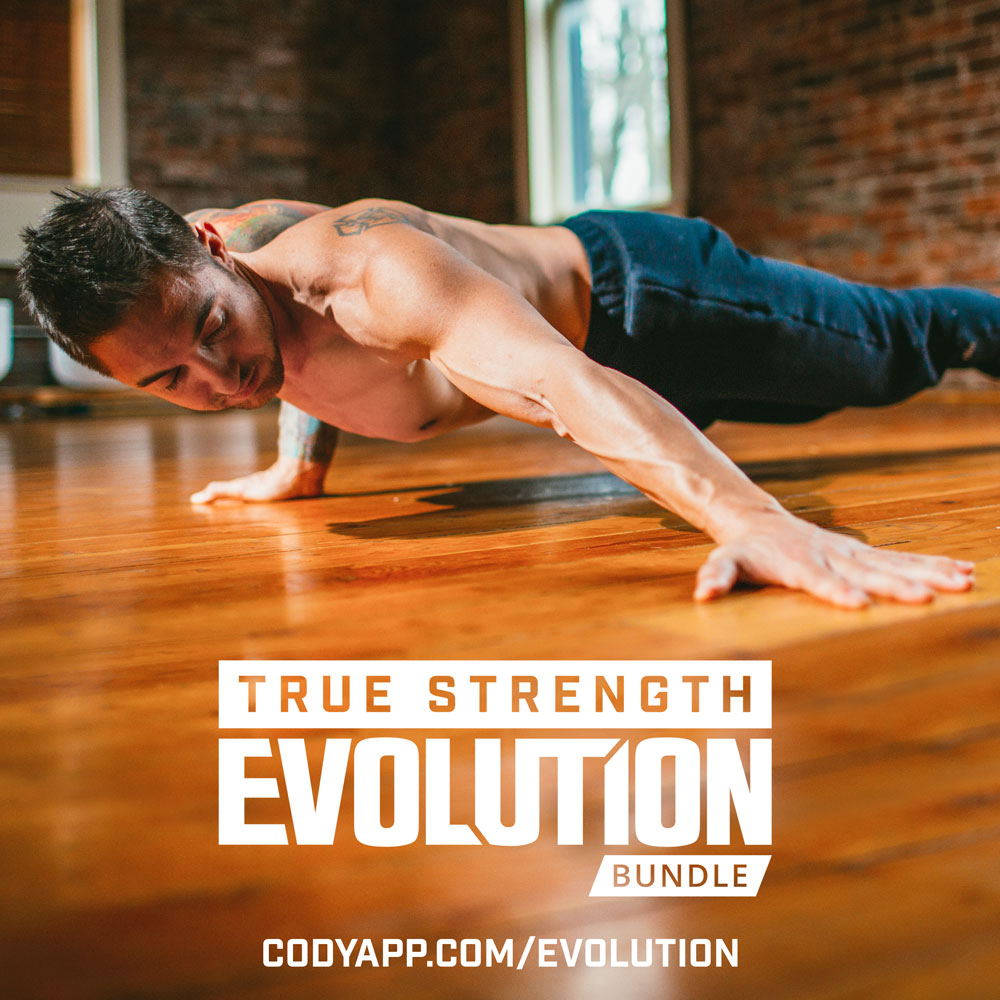 True Strength Evolution Bundle Get strong! Push yourself further than you ever have before with 30-minute workouts that maximize your strength, flexibility and endurance. To make this plan accessible for everyone, it does not include arm balances and inversions.