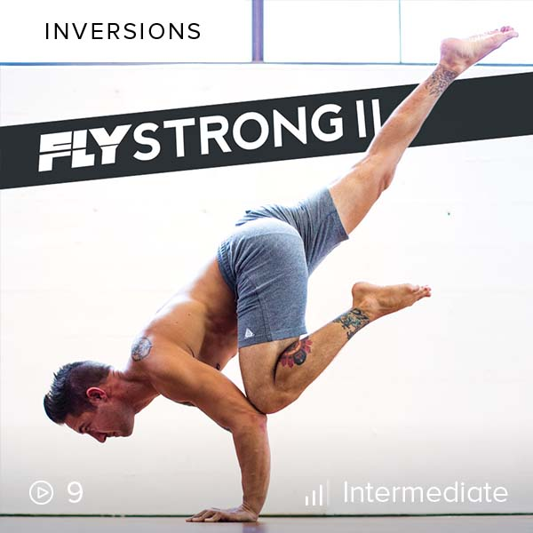 Flystrong        II    Skillfully thread handstands and arm balances into your regular yoga practice with this 30-day skill building plan.