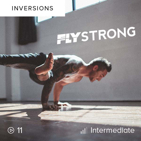 Flystrong 1    Advance your handstand and arm balance practice beyond what you thought you were capable of in this 30-day updside-down journey.