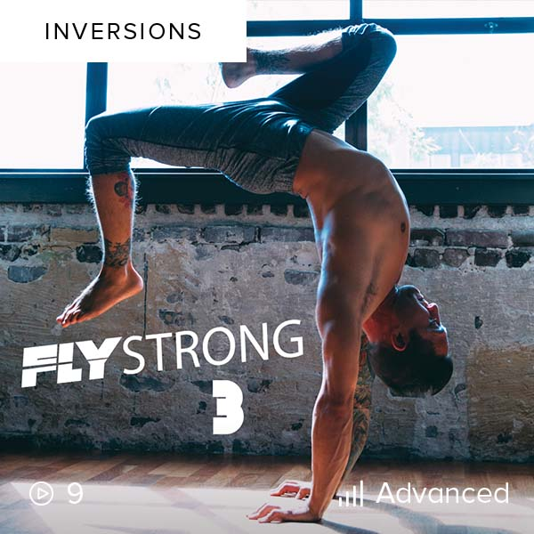 FlyStrong III    Master advanced transitions and inversions such as the one arm handstand, planche, and handstand-to-crow in this exhilarating 30-day plan.