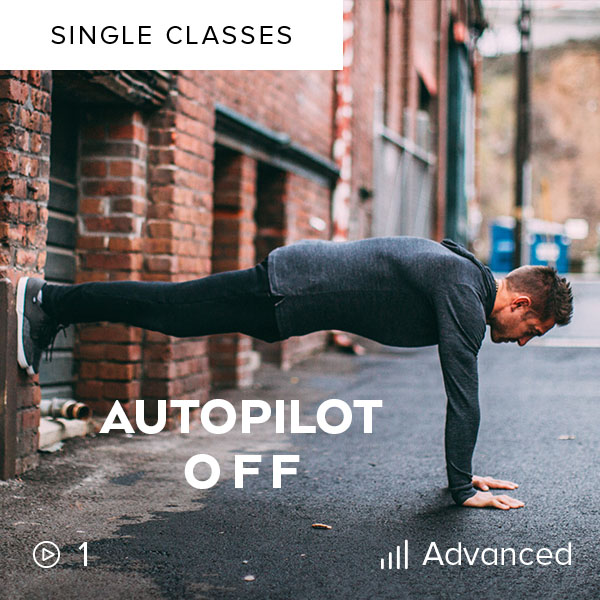 Autopilot Off    Shake out of your normal patterns in this challenging, mindful 90-minute Vinyasa flow that will make you feel refreshed and liberated.