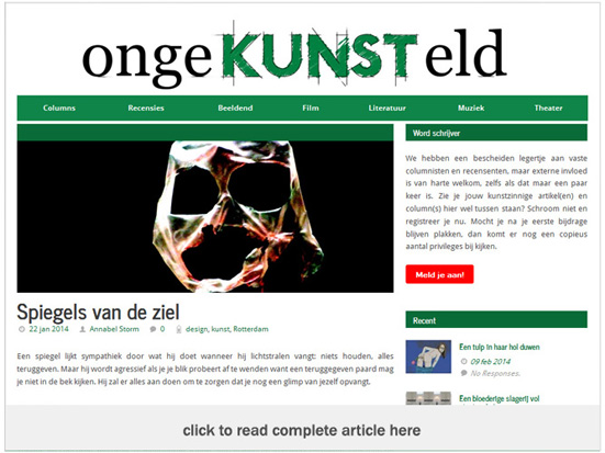 The online Dutch art publication ongeKunsteld wrote about the use of mirrors in art and design with special mention of 'Rotterdam Told by People'. The project is analyzed by comparison to the mirror installations of Anish Kapoor, 'Cloud Gate' and 'Sky Mirror', into a critical debate entitled 'Spiegels van de ziel' (eng. 'Mirrors of the Soul').