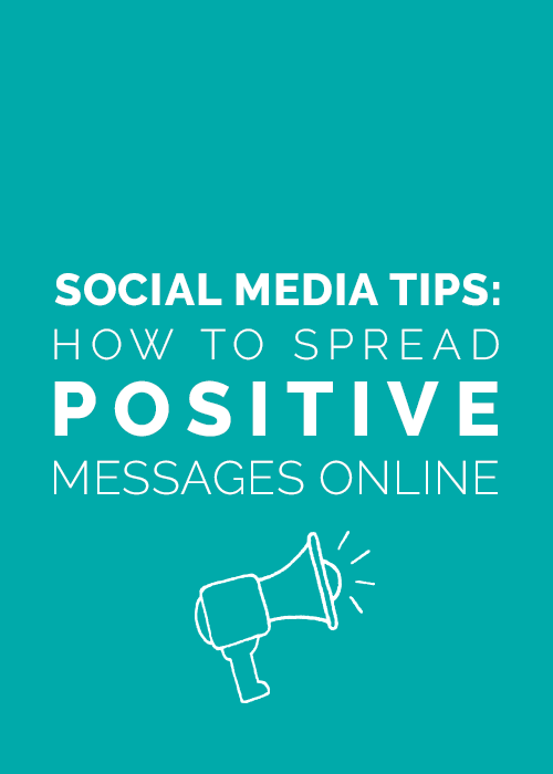 Social media tips: How to spread positive messages online