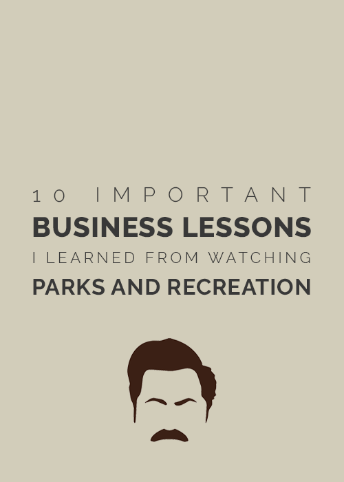 10 important business lessons I learned from watching Parks and Recreation