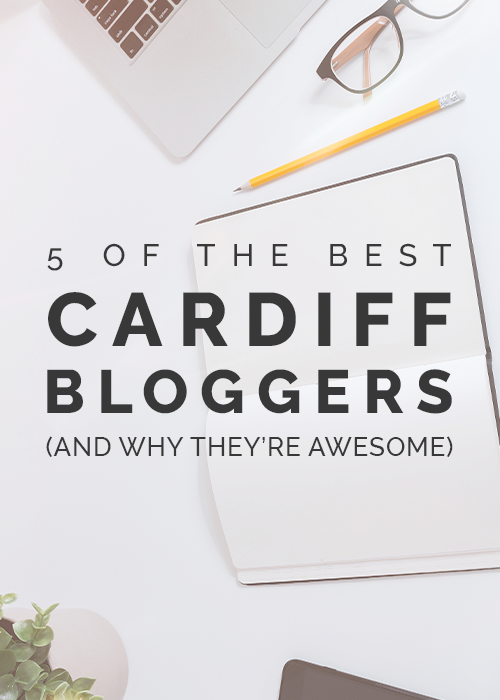5 of the best Cardiff bloggers (and why they're awesome)