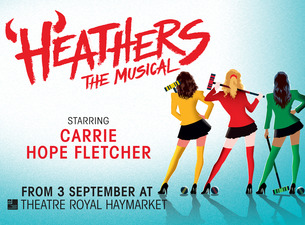 2 tickets to 'Heathers The Musical' at  Theatre Royal Haymarket
