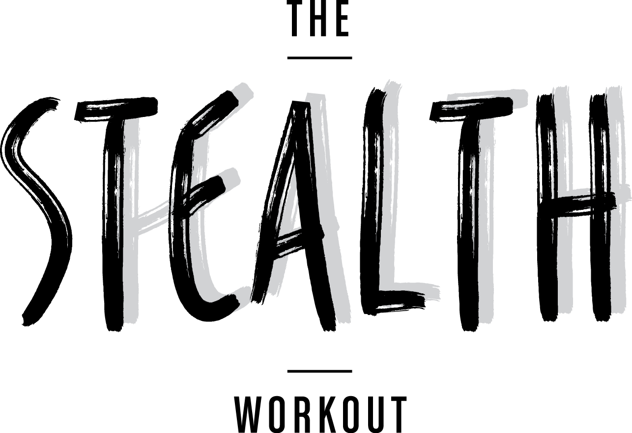 The Stealth Workout