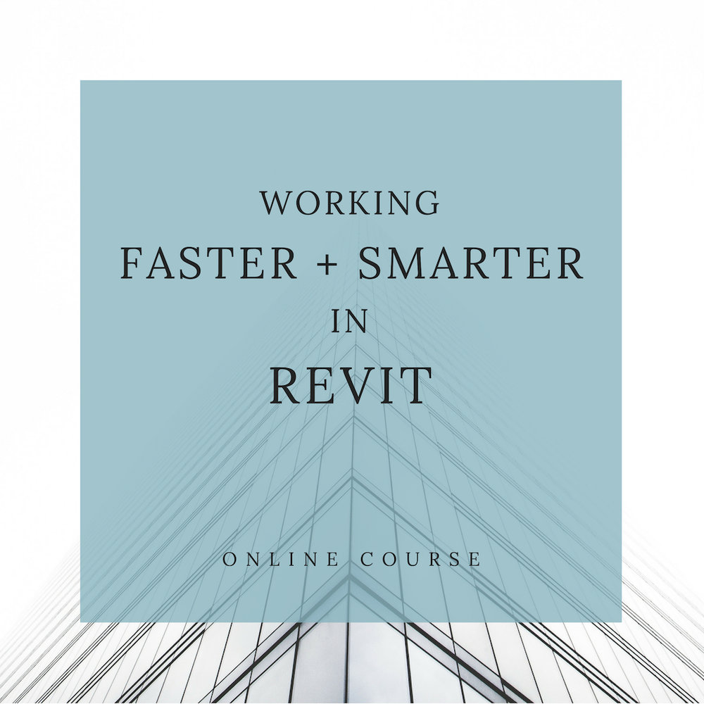 How to work Faster and Smarter in Revit Class