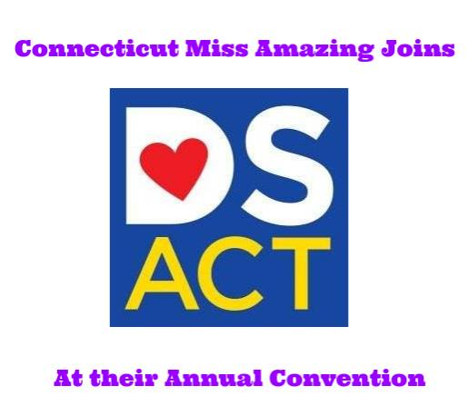 Down Syndrome Annual Convention - We will be at The Annual Convention for Down Syndrome Awareness on 10/13/18 from 8:30a to 5pm. Come down to meet some of the Queens and also to learn more about CT Miss Amazing!