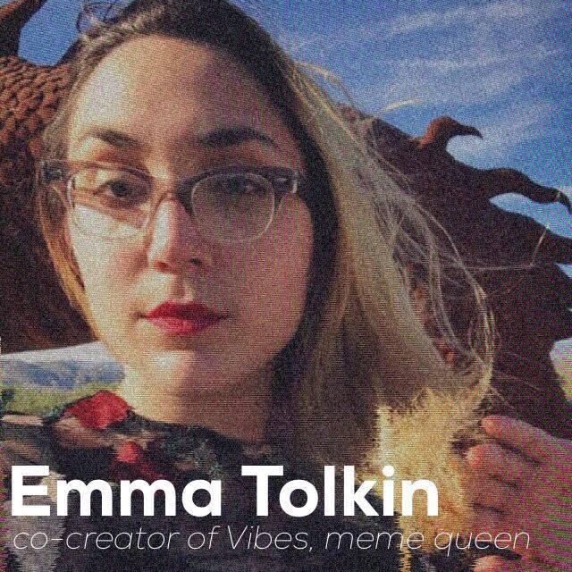 emma tolkin, co creator of vibes, meme queen