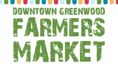 DOWNTOWN Greenwood Farmer's Market